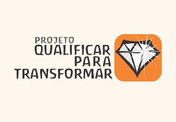 Projeto Qualificar para Transformar